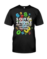 5 OUT OF 4 PEOPLE DON'T UNDERSTAND JOKES Classic T-Shirt front