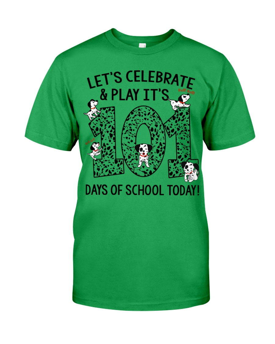 LET'S CELEBRATE AND PLAY IT'S 101 DAYS OF SCHOOL Classic T-Shirt