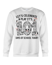 LET'S CELEBRATE AND PLAY IT'S 101 DAYS OF SCHOOL Crewneck Sweatshirt thumbnail