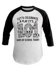 LET'S CELEBRATE AND PLAY IT'S 101 DAYS OF SCHOOL Baseball Tee tile