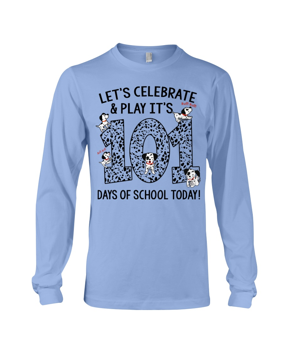 LET'S CELEBRATE AND PLAY IT'S 101 DAYS OF SCHOOL Long Sleeve Tee