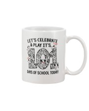 LET'S CELEBRATE AND PLAY IT'S 101 DAYS OF SCHOOL Mug thumbnail