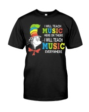 I WILL TEACH MUSIC EVERYWHERE Classic T-Shirt front