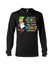 I WILL TEACH MUSIC EVERYWHERE Long Sleeve Tee thumbnail
