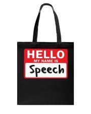 Hello My Name is Speech Tote Bag thumbnail