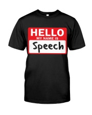 Hello My Name is Speech Classic T-Shirt front