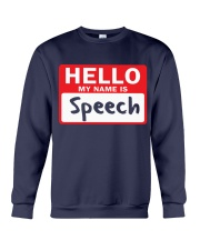 Hello My Name is Speech Crewneck Sweatshirt thumbnail
