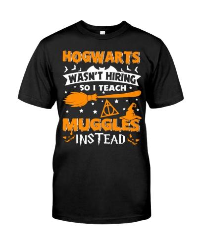 HOGWARTS WASN'T HIRING SO I TEACH MUGGLES INSTEAD