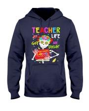 Teacher Life Got me feelin' Hooded Sweatshirt thumbnail