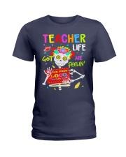 Teacher Life Got me feelin' Ladies T-Shirt thumbnail