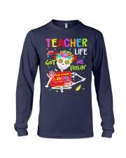 Teacher Life Got me feelin' Long Sleeve Tee thumbnail