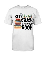 Get Stuck on a Good Book T-Shirt Classic T-Shirt front