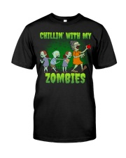 CHILLIN' WITH MY ZOMBIES Classic T-Shirt front