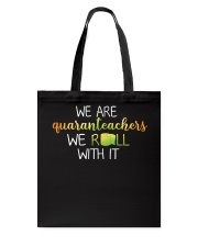 we are quanranteachers we roll with it Tote Bag thumbnail