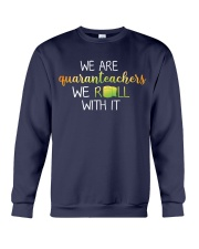 we are quanranteachers we roll with it Crewneck Sweatshirt thumbnail