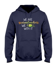 we are quanranteachers we roll with it Hooded Sweatshirt thumbnail