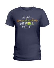 we are quanranteachers we roll with it Ladies T-Shirt thumbnail