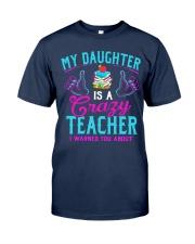 My daughter is a crazy Teacher Classic T-Shirt tile