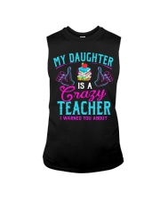 My daughter is a crazy Teacher Sleeveless Tee thumbnail