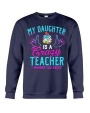 My daughter is a crazy Teacher Crewneck Sweatshirt thumbnail
