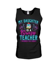 My daughter is a crazy Teacher Unisex Tank thumbnail