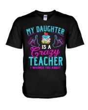 My daughter is a crazy Teacher V-Neck T-Shirt thumbnail