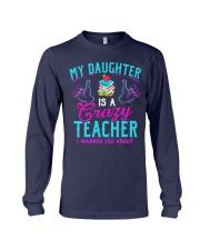 My daughter is a crazy Teacher Long Sleeve Tee thumbnail