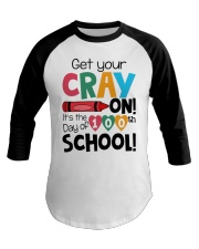 GET YOUR CRAYON IT'S THE 100TH DAY OF SCHOOL Baseball Tee thumbnail