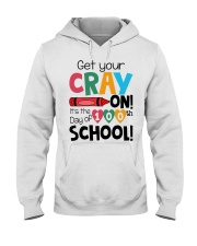 GET YOUR CRAYON IT'S THE 100TH DAY OF SCHOOL Hooded Sweatshirt thumbnail