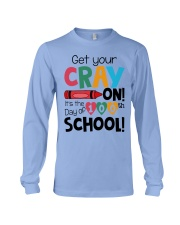 GET YOUR CRAYON IT'S THE 100TH DAY OF SCHOOL Long Sleeve Tee thumbnail