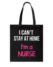 I can't stay at home i'm a Nurse Tote Bag thumbnail