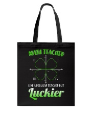 MATH TEACHER LIKE A REGULAR TEACHER BUT LUCKIER Tote Bag thumbnail