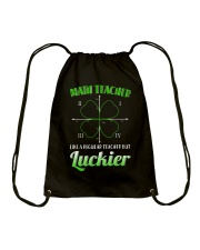 MATH TEACHER LIKE A REGULAR TEACHER BUT LUCKIER Drawstring Bag thumbnail