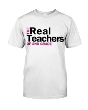 The Real Teachers of 2nd Grade Classic T-Shirt front