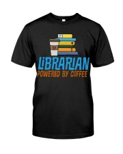 LIBRARIAN POWERED BY COFFEE Classic T-Shirt front