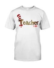 Teacher i am Classic T-Shirt front
