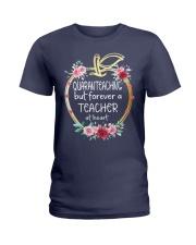QUARANTEACHING - Teacher at heart Ladies T-Shirt thumbnail