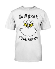 IT'S ALL GOOD IN FIRST GRADE Classic T-Shirt front