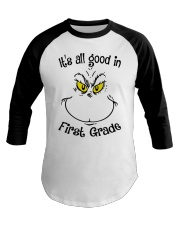 IT'S ALL GOOD IN FIRST GRADE Baseball Tee thumbnail