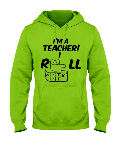 i'm a Teacher i roll with it