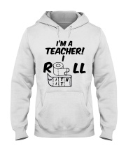 i'm a Teacher i roll with it Hooded Sweatshirt thumbnail