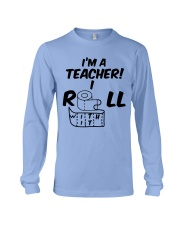 i'm a Teacher i roll with it Long Sleeve Tee thumbnail