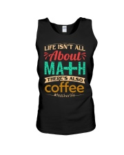 LIFE ISN'T ALL ABOUT MATH THERE'S ALSO COFFEE Unisex Tank thumbnail