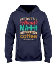 LIFE ISN'T ALL ABOUT MATH THERE'S ALSO COFFEE Hooded Sweatshirt thumbnail
