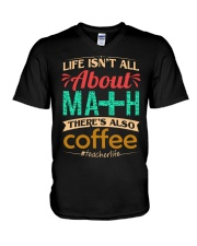 LIFE ISN'T ALL ABOUT MATH THERE'S ALSO COFFEE V-Neck T-Shirt thumbnail