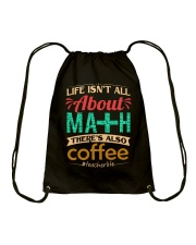 LIFE ISN'T ALL ABOUT MATH THERE'S ALSO COFFEE Drawstring Bag thumbnail