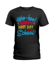Woo-hoo happy last day of school Ladies T-Shirt front