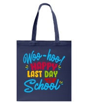 Woo-hoo happy last day of school Tote Bag thumbnail