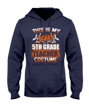 THIS IS MY SCARY 5TH GRADE TEACHER COSTUME Hooded Sweatshirt thumbnail