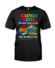Teacher Besties because Classic T-Shirt thumbnail
